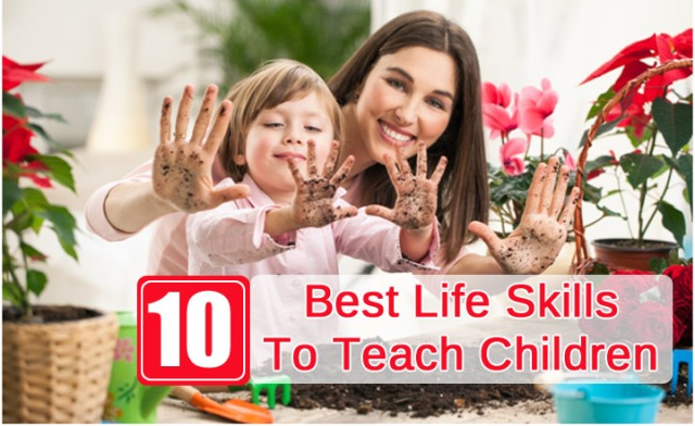 10 Great Life Skills to Teach Your Children